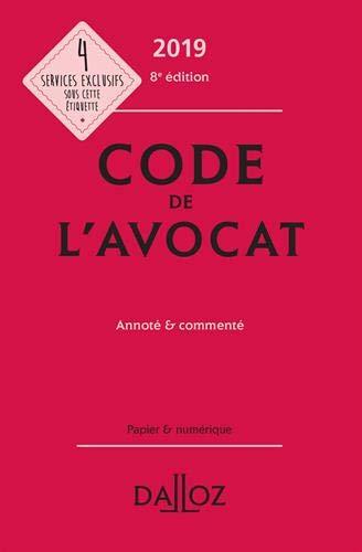 Code de l'avocat 2019, annoté et commenté - 8e éd.