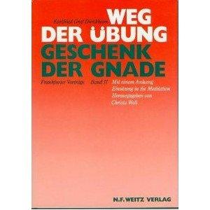 Weg der Übung - Geschenk der Gnade. Frankfurter Vorträge (Die andere Philosophie) (Gnade Geschenk)