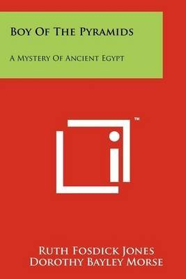 [Boy of the Pyramids: A Mystery of Ancient Egypt] (By: Ruth Fosdick Jones) [published: October, 2011]