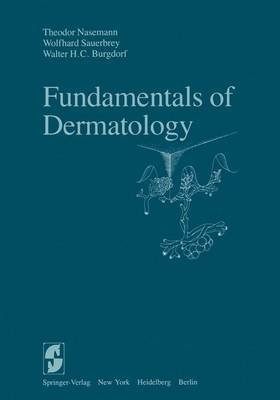 [(Fundamentals of Dermatology)] [By (author) T. Nasemann ] published on (May, 1983)
