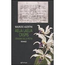 Aelia laelia crispis. L'enigma della pietra