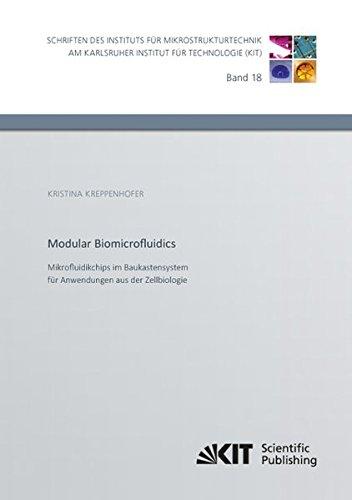 Modular Biomicrofluidics - Mikrofluidikchips im Baukastensystem fuer Anwendungen aus der Zellbiologie (Schriften des Instituts fuer Mikrostrukturtechnik am Karlsruher Institut fuer Technologie)