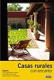 Casas rurales con encanto 2007 (Guias Con Encanto)