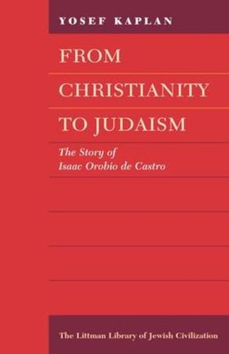 from-christianity-to-judaism-the-story-of-isaac-orobio-de-castro