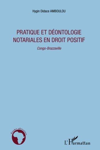Pratique et Deontologie Notariales en Droit Positif Congo Brazzaville