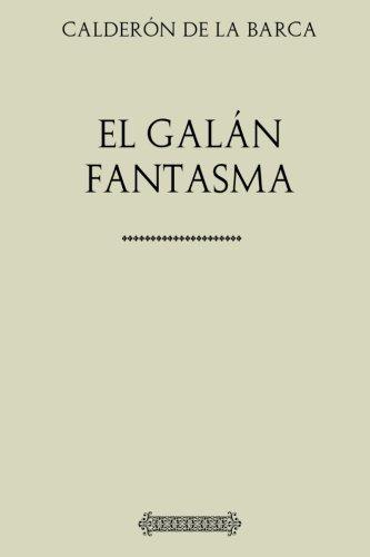 Colección teatro. El galán fantasma por Pedro Calderón de la Barca