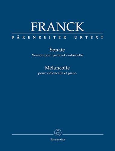 Sonate : version pour piano et violoncelle. Mélancolie pour violoncelle et piano | Franck, César (1822-1890)