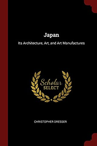 Japan: Its Architecture, Art, and Art