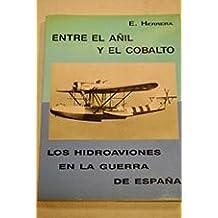 Entre el añil y el cobalto. loshidroaviones en la Guerra de España