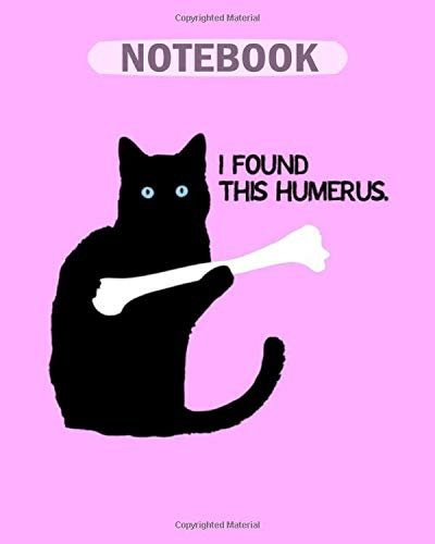 Notebook: i found this humerus black cat - 50 sheets, 100 pages - 8 x 10 inches