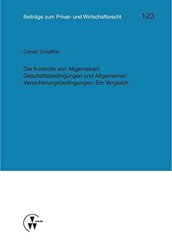 Die Kontrolle von Allgemeinen Geschäftsbedingungen und Allgemeinen Versicherungsbedingungen: Ein Vergleich (Kölner Reihe)