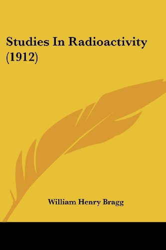 Studies in Radioactivity (1912)