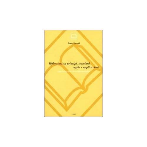 Riflessioni Su Principi, Standard, Regole E Applicazioni. Saggi Di Storia, Teoria E Tecnica Della Catalogazione