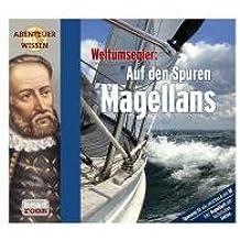 Abenteuer & Wissen. Weltumsegler . Auf den Spuren Magellans