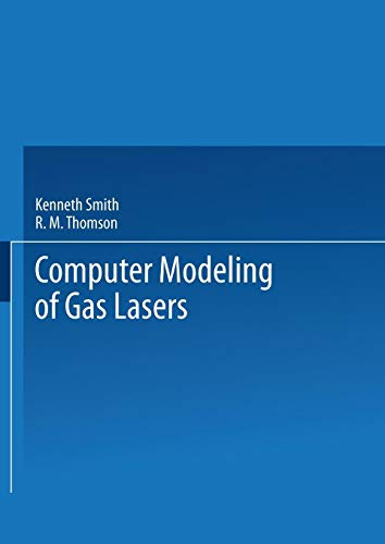 Computer Modeling of Gas Lasers (Optical Physics and Engineering)