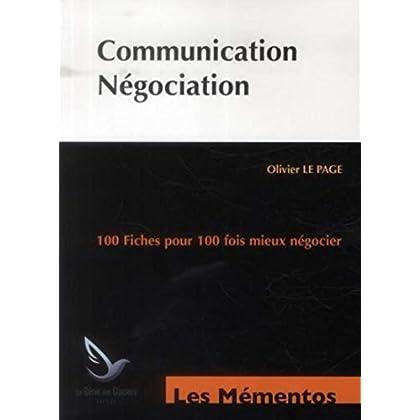 Communication-négociation : 100 fiches pour 100 fois mieux négocier