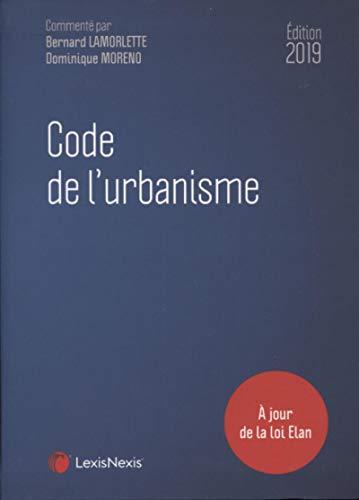 Code de l'urbanisme 2019 par  Bernard Lamorlette, Dominique Moreno