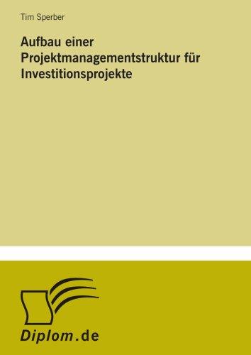 Aufbau einer Projektmanagementstruktur für Investitionsprojekte