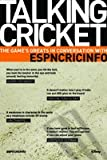Talking Cricket: The Game's Greats in Conversation with ESPNCRICINFO price comparison at Flipkart, Amazon, Crossword, Uread, Bookadda, Landmark, Homeshop18