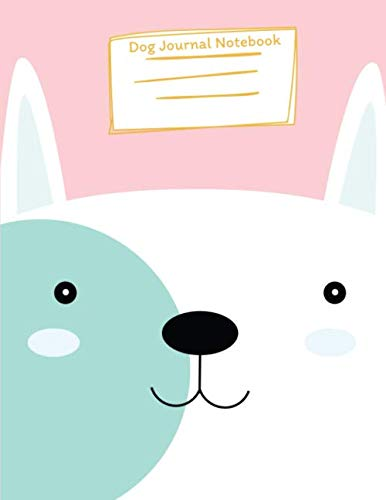 Dog Journal Notebook: College Ruled Line Paper (Cute Animal),  8.5 x 11 lined 110 pages (Volume 16) (Notebook Animals Series, Band 1) -
