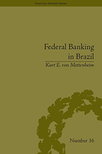 federal-banking-in-brazil-policies-and-competitive-advantages-volume-5-financial-history