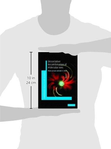 Dissociative Recombination of Molecular Ions (Cambridge Molecular Science)