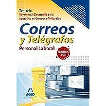 Personal Laboral De Correos Y Telégrafos. Temario. Volumen Ii: Desarrollo De La Operativa En Correos Y Telégrafos (Correos 2012)