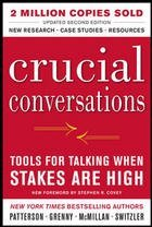 Crucial Conversations: Tools For Talking When Stakes Are High, 2Nd Edn