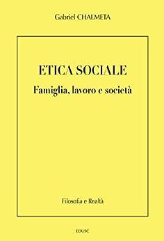 Etica sociale: Famiglia, lavoro e società di [Chalmeta, Gabriel]