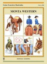 Monta Western (Guías ecuestres ilustradas) por Cherry Hill