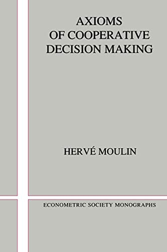 Axiom-serie (Axioms Cooperative Decision-Making (Econometric Society Monographs, Band 15))