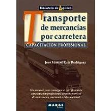 Capacitación profesional para el transporte de mercancías por carretera (Biblioteca de Logística)