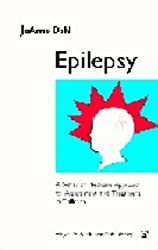 Epilepsy: A Behavior Medicine Approach to Assessment and Treatment in Children: a Handbook for Professionals working with Epilepsy by JoAnne Dahl (1993-01-05)