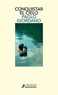 Conquistar el cielo par Paolo Giordano