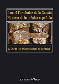 Historia de la música española. 1. Desde los orígenes hasta el «ars nova» (Alianza Música (Am)) por Ismael Fernández de la Cuesta