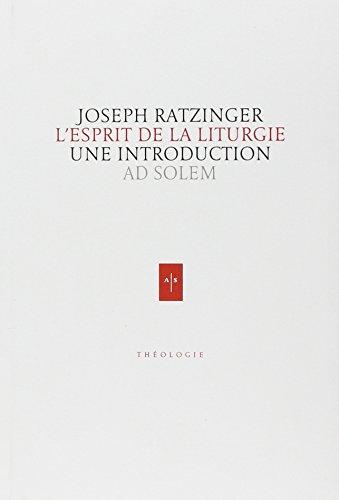 L'Esprit de la liturgie par Cardinal Joseph Ratzinger