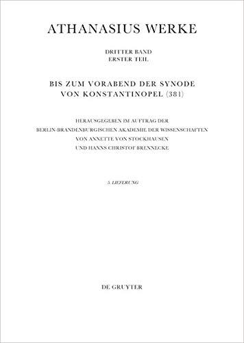 Athanasius Alexandrinus: Werke. Urkunden zur Geschichte des Arianischen Streites 318-328: Bis zum Vorabend der Synode von Konstantinopel (381)