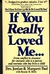 If you really loved me--