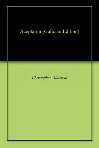 Aceptaron (Galician Edition) por Christopher Villarreal