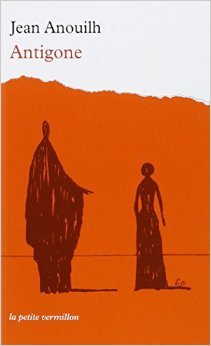 Antigone de Jean Anouilh ( 13 mars 2008 ) par Jean Anouilh