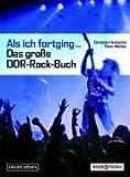 Als ich fortging .. - Das große DDR-Rock-Buch - Christian Hentschel, Peter Matzke