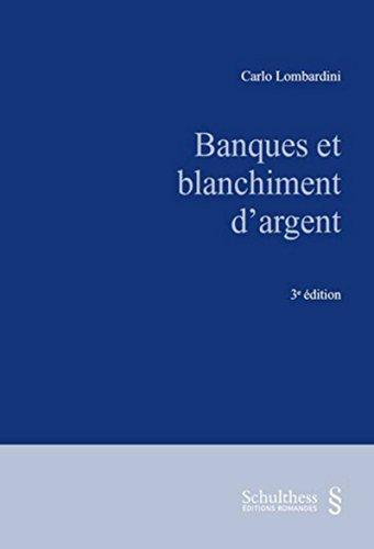 Banques et blanchiment d'argent, 3ème Ed. par Carlo Lombardini
