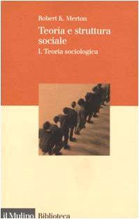 Teoria e struttura sociale: 1
