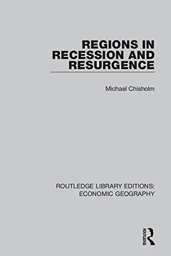 Regions in Recession and Resurgence (Routledge Library Editions: Economic Geography)