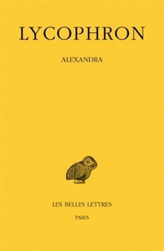 Lycophron, Alexandra (Collection Des Universites de France Serie Grecque) par Andre Hurst