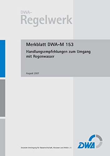 Merkblatt DWA-M 153 Handlungsempfehlungen zum Umgang mit Regenwasser (DWA-Regelwerk) (Merkblätter)