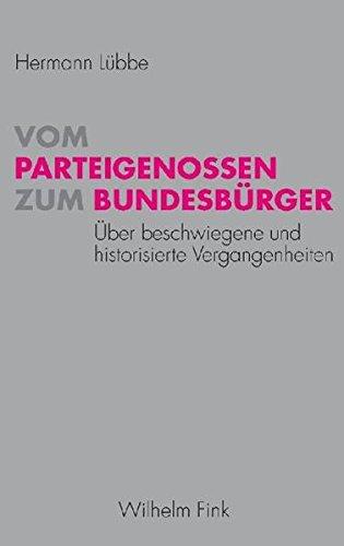 Vom Parteigenossen zum Bundesbürger: Über beschwiegene und historisierte Vergangenheiten
