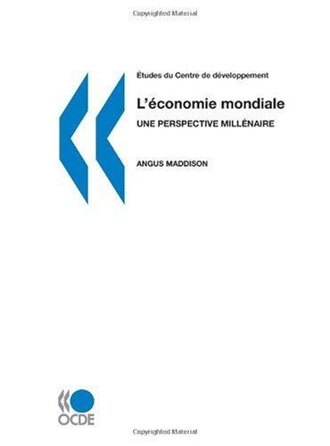 Études du Centre de Développement L'économie mondiale : une perspective millénaire par Angus Maddison