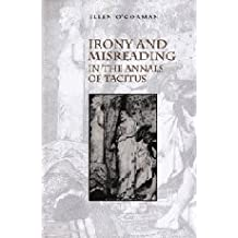 Irony and Misreading in the Annals of Tacitus