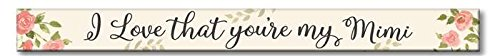 My Word! I Love That You 're My Mimi-Floral Skinny Schild aus Holz, 1,5x 16, Multicolor